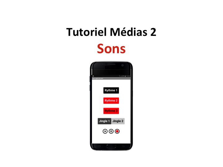 Tuto Médias 2 - Sons - Applis mobiles Teen-Code