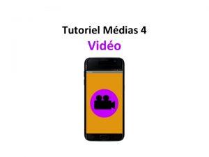 Tuto Médias 4 - Vidéo - Applis mobiles Teen-Code