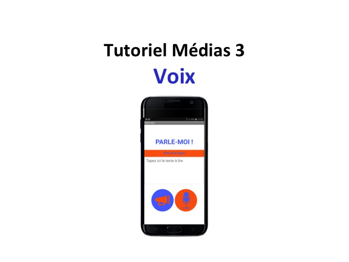 Tuto Voix - Création d'applis mobiles