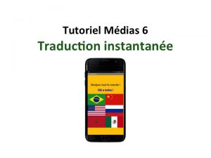 Tuto Médias 6 - Traduction instantanée - Applis mobiles Teen-Code
